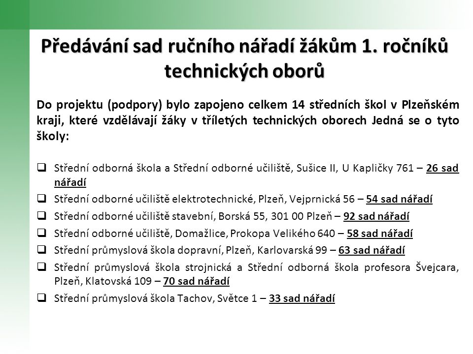 Předávání sad ručního nářadí žákům 1. ročníků technických oborů Do projektu (podpory) bylo zapojeno celkem 14 středních škol v Plzeňském kraji, které