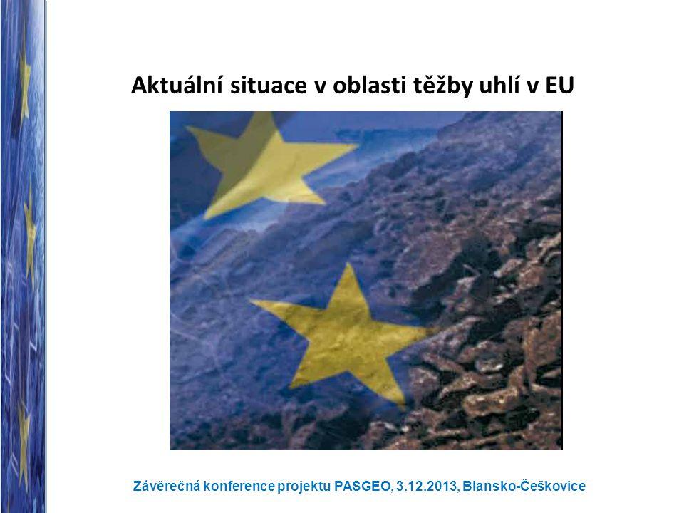 Aktuální situace v oblasti těžby uhlí v EU Závěrečná konference projektu PASGEO, 3.12.2013, Blansko-Češkovice nebo