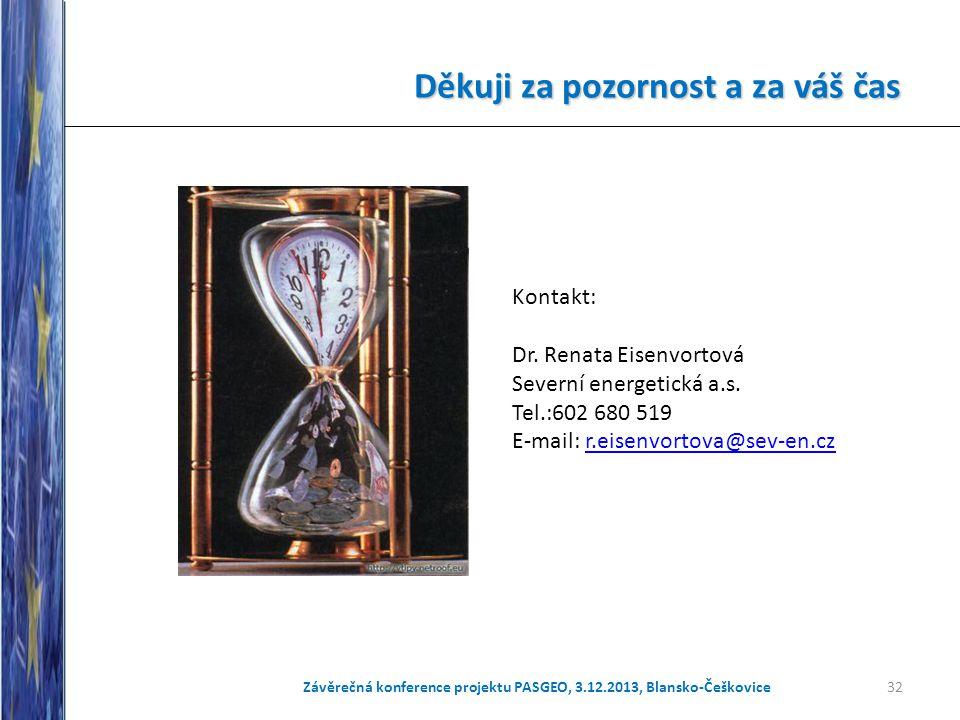 32 Kontakt: Dr. Renata Eisenvortová Severní energetická a.s. Tel.:602 680 519 E-mail: r.eisenvortova@sev-en.czr.eisenvortova@sev-en.cz Závěrečná konfe