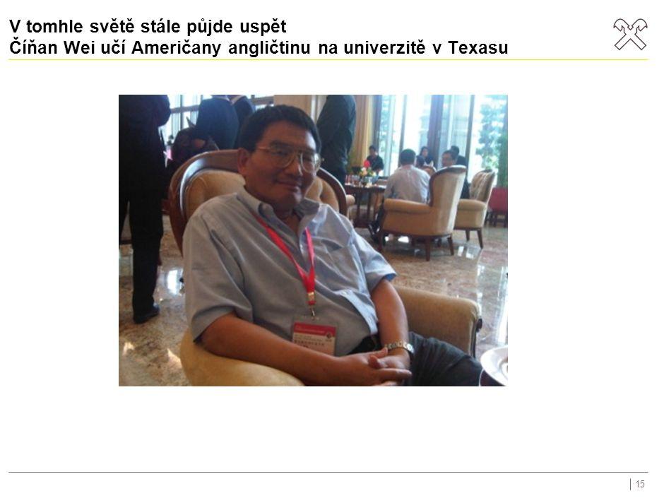 V tomhle světě stále půjde uspět Číňan Wei učí Američany angličtinu na univerzitě v Texasu 15