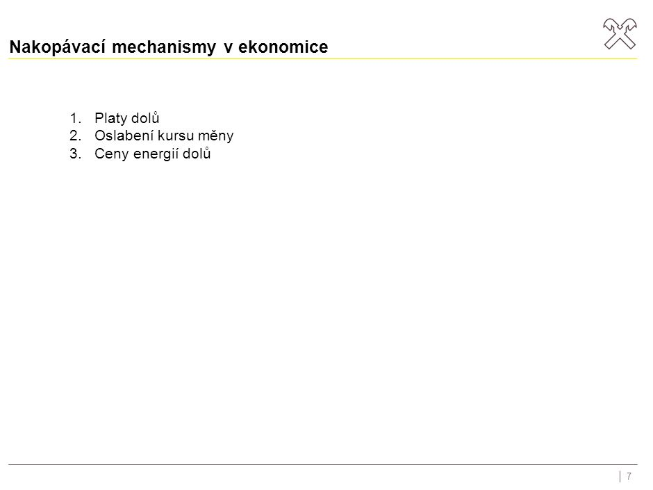 Nakopávací mechanismy v ekonomice 1.Platy dolů 2.Oslabení kursu měny 3.Ceny energií dolů 7