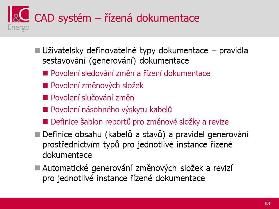 13 CAD systém – řízená dokumentace  Uživatelsky definovatelné typy dokumentace – pravidla sestavování (generování) dokumentace  Povolení sledování z