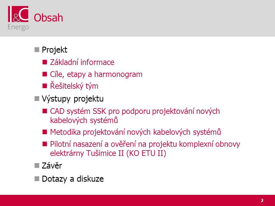 2 Obsah  Projekt  Základní informace  Cíle, etapy a harmonogram  Řešitelský tým  Výstupy projektu  CAD systém SSK pro podporu projektování novýc