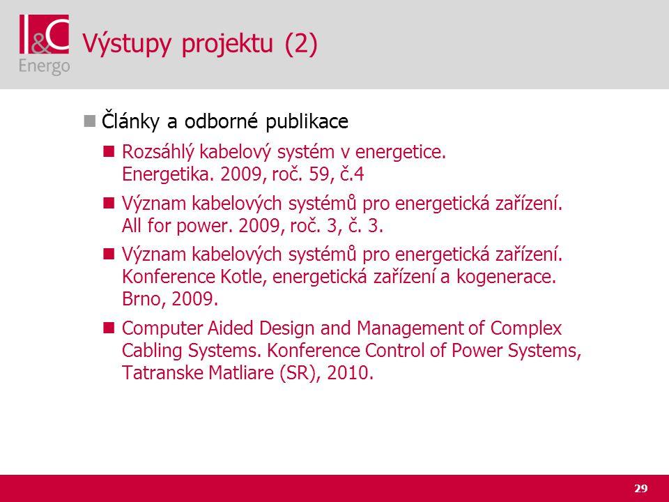 29 Výstupy projektu (2)  Články a odborné publikace  Rozsáhlý kabelový systém v energetice. Energetika. 2009, roč. 59, č.4  Význam kabelových systé