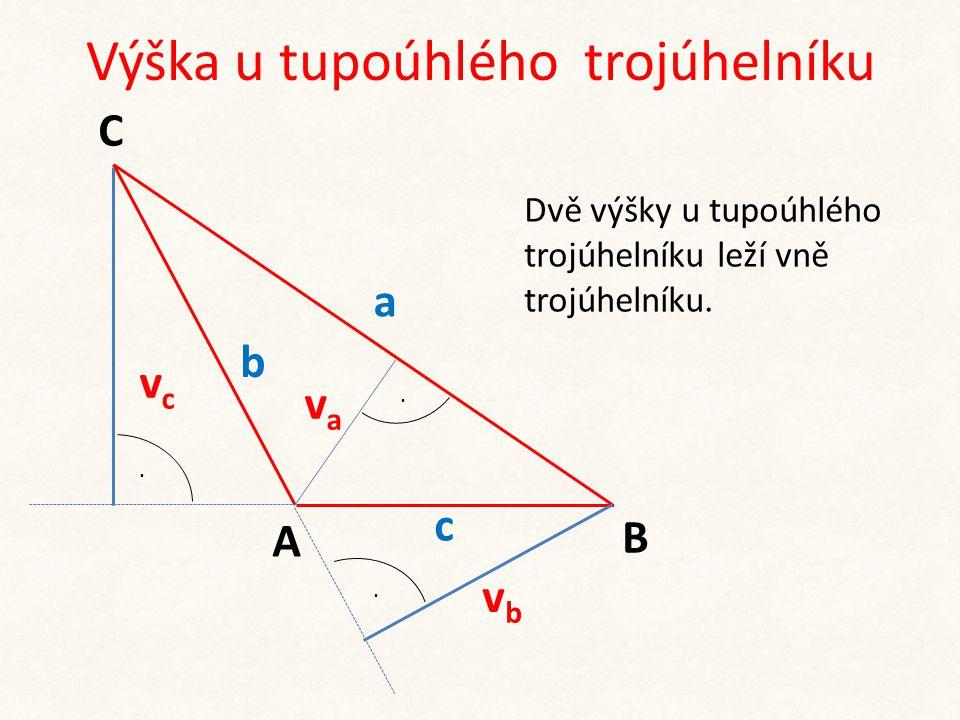 Výška u tupoúhlého trojúhelníku b c A C B a. Dvě výšky u tupoúhlého trojúhelníku leží vně trojúhelníku. vcvc. vbvb. vava
