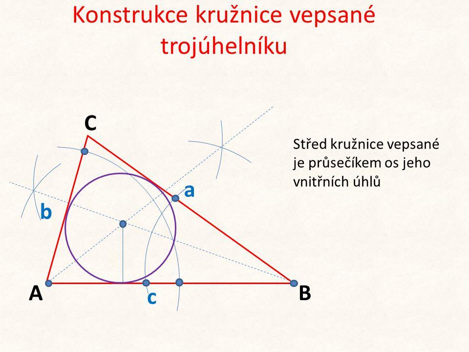 Konstrukce kružnice vepsané trojúhelníku b c A C B a Střed kružnice vepsané je průsečíkem os jeho vnitřních úhlů