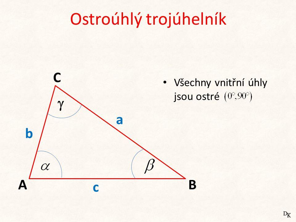 Ostroúhlý trojúhelník b c A C B a • Všechny vnitřní úhly jsou ostré 