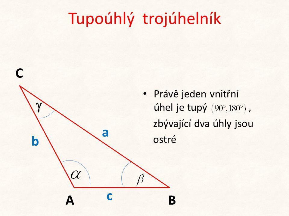 Tupoúhlý trojúhelník b c A C B a • Právě jeden vnitřní úhel je tupý, zbývající dva úhly jsou ostré 