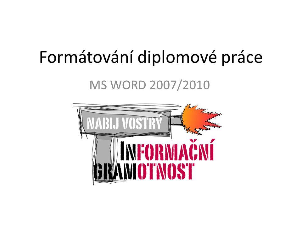 Formátování diplomové práce MS WORD 2007/2010