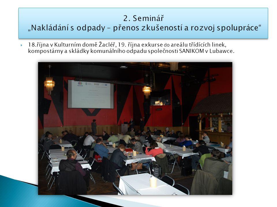  18.října v Kulturním domě Žacléř, 19. října exkurse do areálu třídících linek, kompostárny a skládky komunálního odpadu společnosti SANIKOM v Lubawc