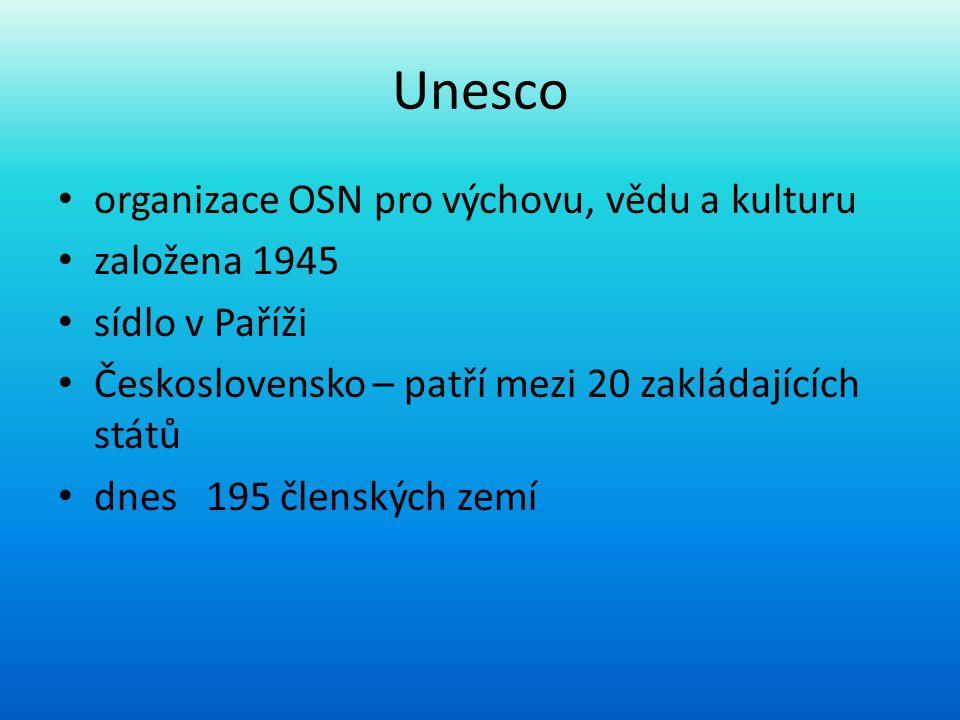 Unesco • organizace OSN pro výchovu, vědu a kulturu • založena 1945 • sídlo v Paříži • Československo – patří mezi 20 zakládajících států • dnes 195 č
