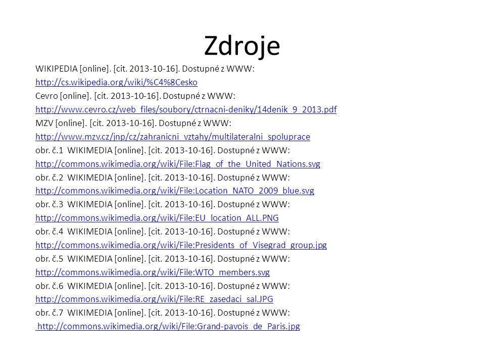 Zdroje WIKIPEDIA [online]. [cit. 2013-10-16]. Dostupné z WWW: http://cs.wikipedia.org/wiki/%C4%8Cesko Cevro [online]. [cit. 2013-10-16]. Dostupné z WW