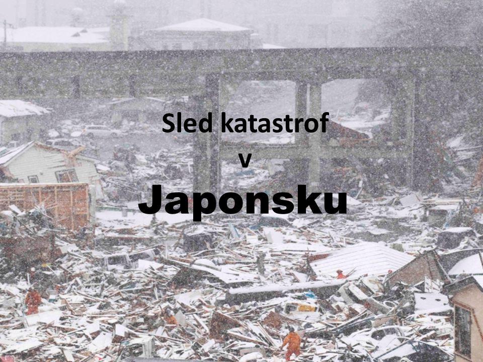 Sled katastrof v Japonsku