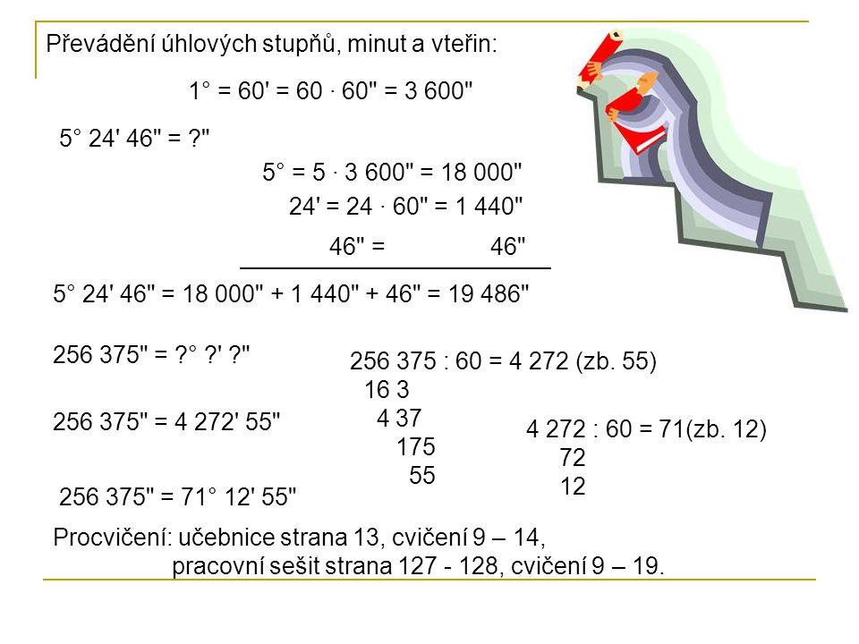 Převádění úhlových stupňů, minut a vteřin: 5° 24' 46
