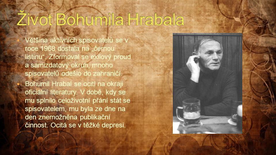 """ Většina aktivních spisovatelů se v roce 1968 dostala na """"černou listinu"""". Zformoval se exilový proud a samizdatový okruh, mnoho spisovatelů odešlo d"""