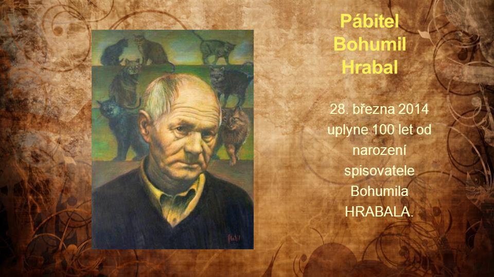 28. března 2014 uplyne 100 let od narození spisovatele Bohumila HRABALA.
