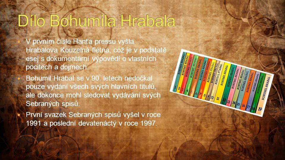 V prvním čísle Hanťa pressu vyšla Hrabalova Kouzelná flétna, což je v podstatě esej s dokumentární výpovědí o vlastních pocitech a dojmech.  Bohumi