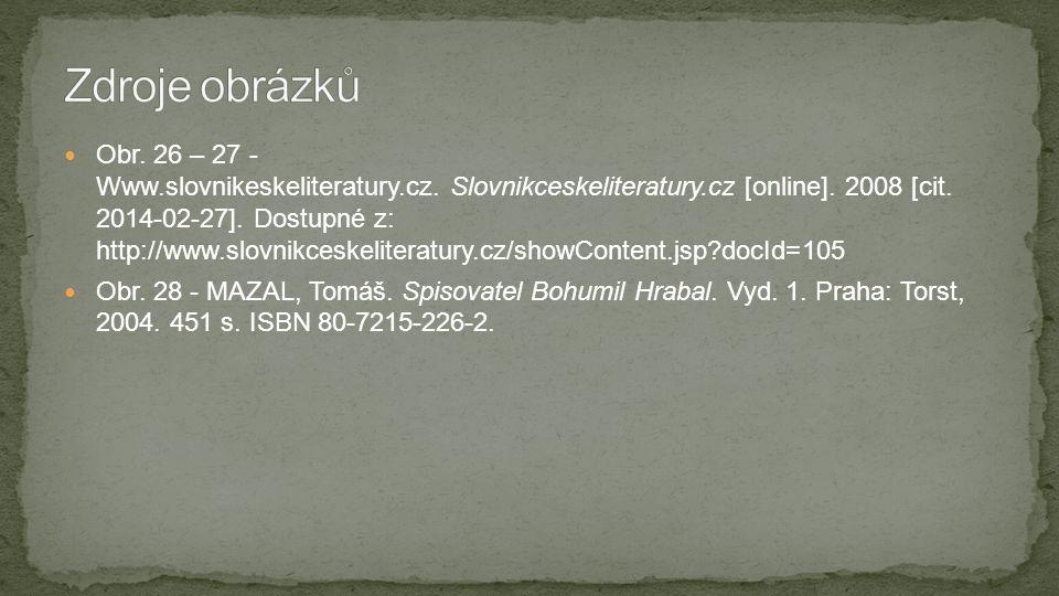  Obr. 26 – 27 - Www.slovnikeskeliteratury.cz. Slovnikceskeliteratury.cz [online]. 2008 [cit. 2014-02-27]. Dostupné z: http://www.slovnikceskeliteratu
