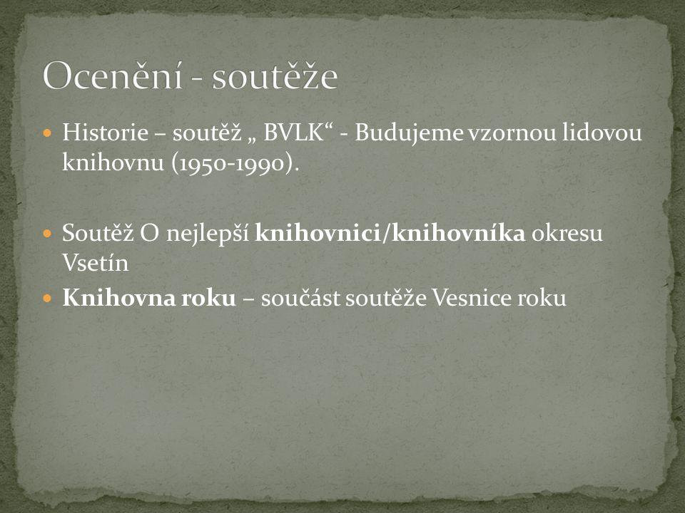 """ Historie – soutěž """" BVLK - Budujeme vzornou lidovou knihovnu (1950-1990)."""