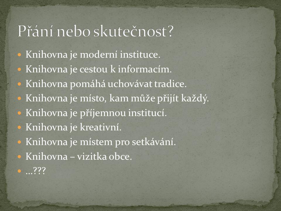  Knihovna je moderní instituce.  Knihovna je cestou k informacím.