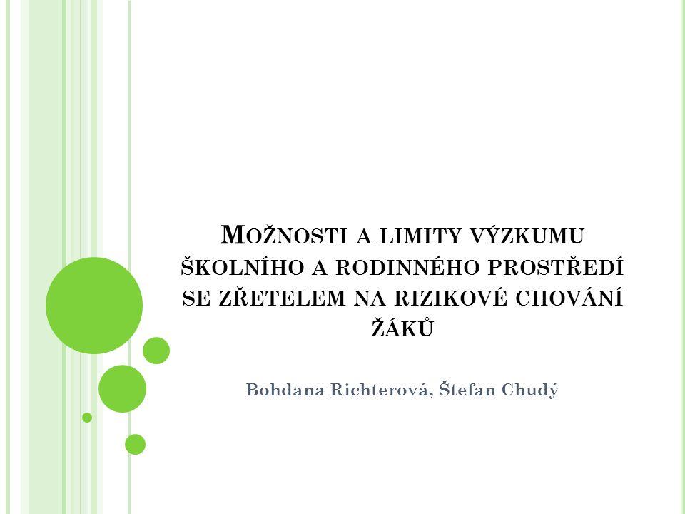 P ROTEKTIVNÍ A RIZIKOVÉ FAKTORY RIZIKOVÉHO CHOVÁNÍ Šišláková (2006, s.