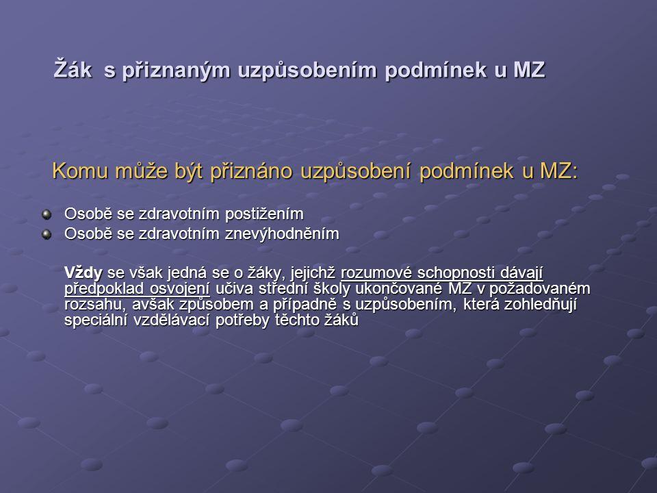 Žák s přiznaným uzpůsobením podmínek u MZ Žák s přiznaným uzpůsobením podmínek u MZ Komu může být přiznáno uzpůsobení podmínek u MZ: Komu může být při