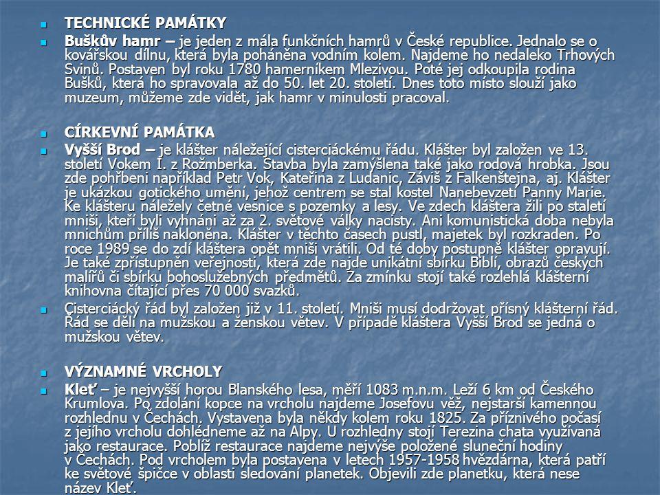  TECHNICKÉ PAMÁTKY  Buškův hamr – je jeden z mála funkčních hamrů v České republice.