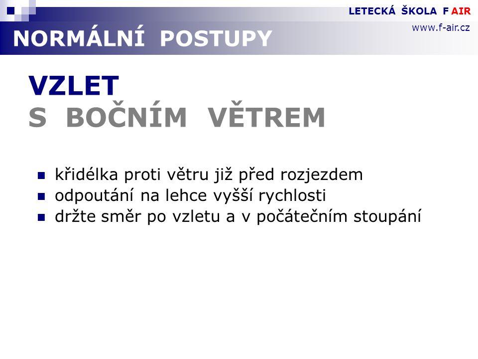"""NORMÁLNÍ POSTUPY CESTOVNÍ LET  můžete zavřít COWL FLAPS a vypnout SWITCHES  po stabilizaci teplot můžete OCHUDIT SMĚS  proveďte """"CRUISE CHECKLIST  monitorujte LETADLO – """"COCKPIT SCAN  sledujte palivo a spotřebu LETECKÁ ŠKOLA F AIR www.f-air.cz"""