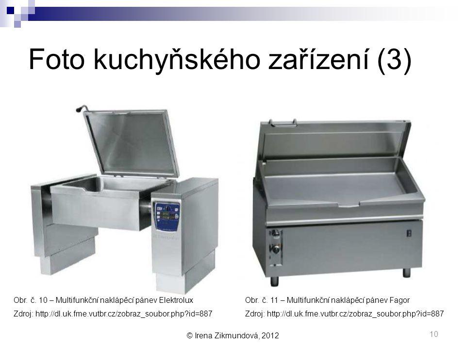 © Irena Zikmundová, 2012 Foto kuchyňského zařízení (3) Obr.