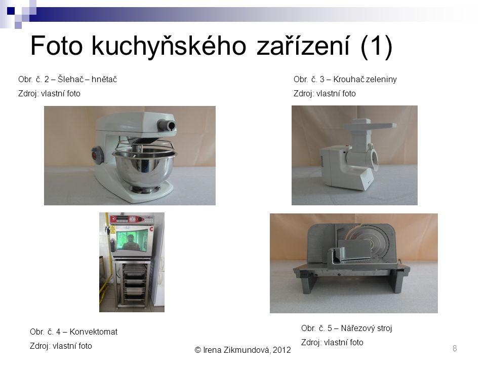 © Irena Zikmundová, 2012 Foto kuchyňského zařízení (1) Obr.