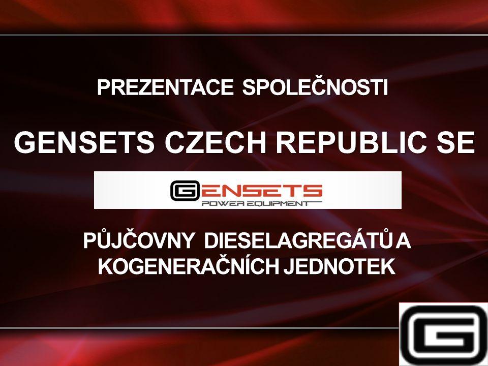 PREZENTACE SPOLEČNOSTI PŮJČOVNY DIESELAGREGÁTŮ A KOGENERAČNÍCH JEDNOTEK GENSETS CZECH REPUBLIC SE GENSETS CZECH REPUBLIC SE