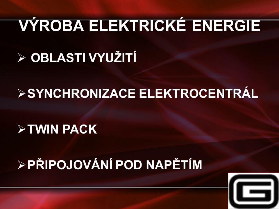 VÝROBA ELEKTRICKÉ ENERGIE  OBLASTI VYUŽITÍ  SYNCHRONIZACE ELEKTROCENTRÁL  TWIN PACK  PŘIPOJOVÁNÍ POD NAPĚTÍM