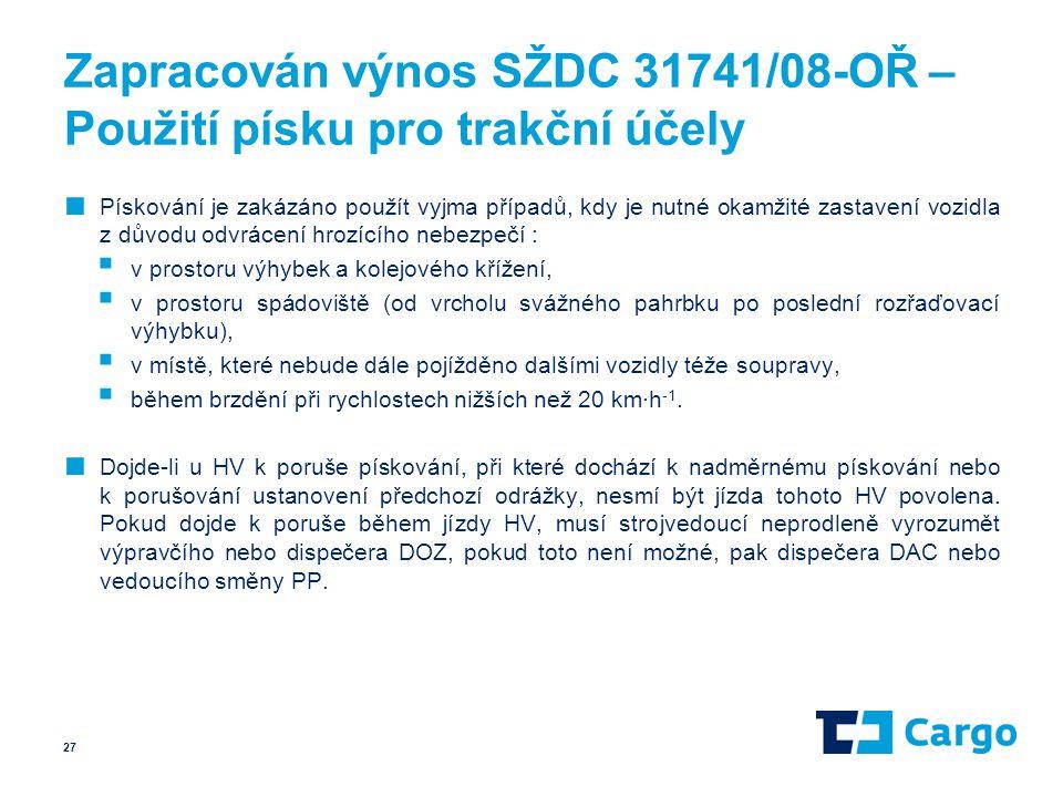 Zapracován výnos SŽDC 31741/08-OŘ – Použití písku pro trakční účely ■ Pískování je zakázáno použít vyjma případů, kdy je nutné okamžité zastavení vozi