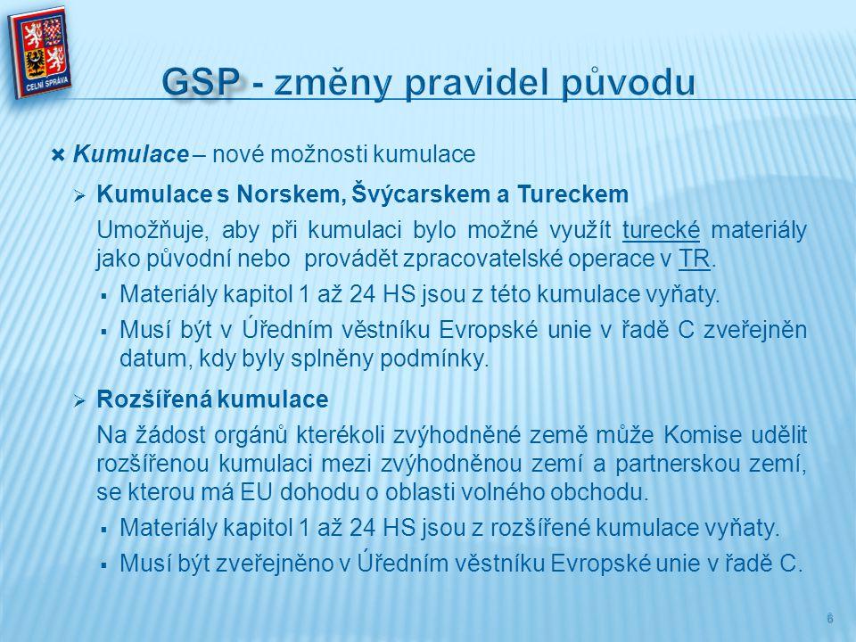  Kumulace – nové možnosti kumulace  Kumulace s Norskem, Švýcarskem a Tureckem Umožňuje, aby při kumulaci bylo možné využít turecké materiály jako pů