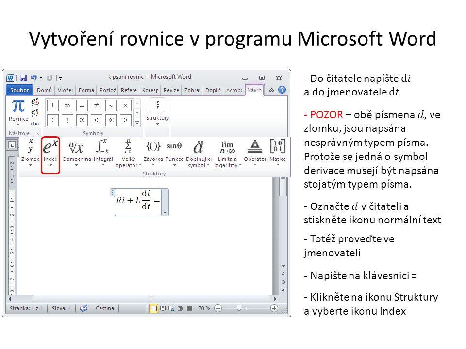 Vytvoření rovnice v programu Microsoft Word - Totéž proveďte ve jmenovateli - Napište na klávesnici = - Klikněte na ikonu Struktury a vyberte ikonu In