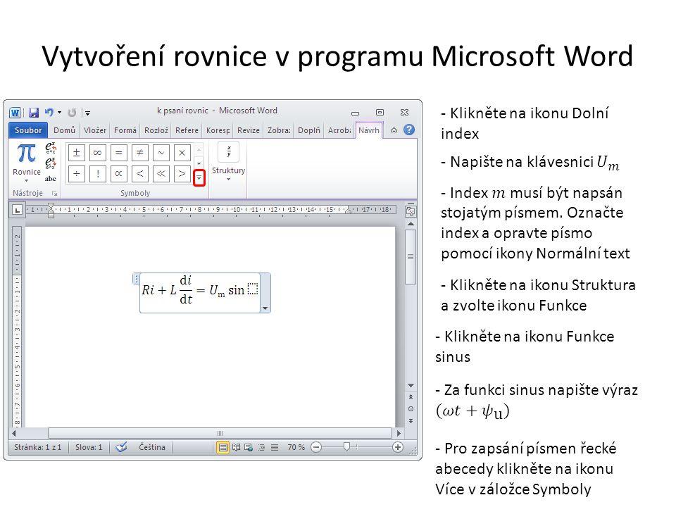 Vytvoření rovnice v programu Microsoft Word - Klikněte na ikonu Dolní index - Klikněte na ikonu Struktura a zvolte ikonu Funkce - Klikněte na ikonu Fu