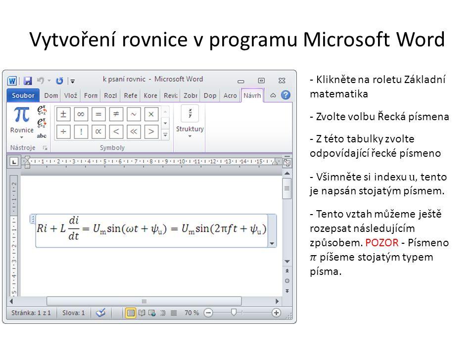 Vytvoření rovnice v programu Microsoft Word - Klikněte na roletu Základní matematika - Zvolte volbu Řecká písmena - Z této tabulky zvolte odpovídající