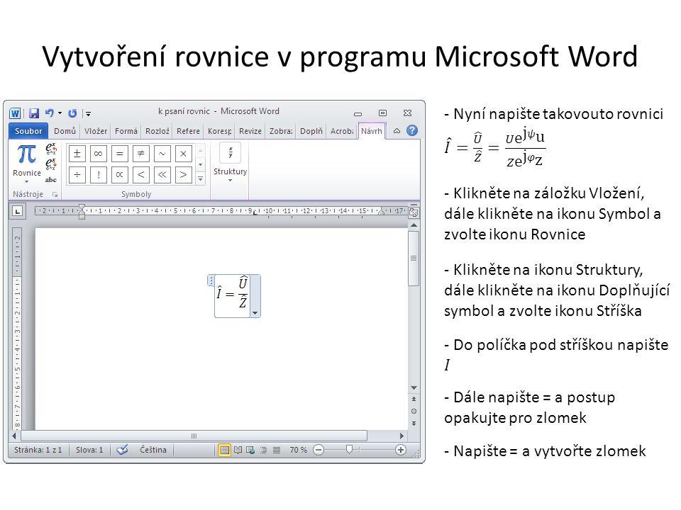Vytvoření rovnice v programu Microsoft Word - Klikněte na záložku Vložení, dále klikněte na ikonu Symbol a zvolte ikonu Rovnice - Klikněte na ikonu St