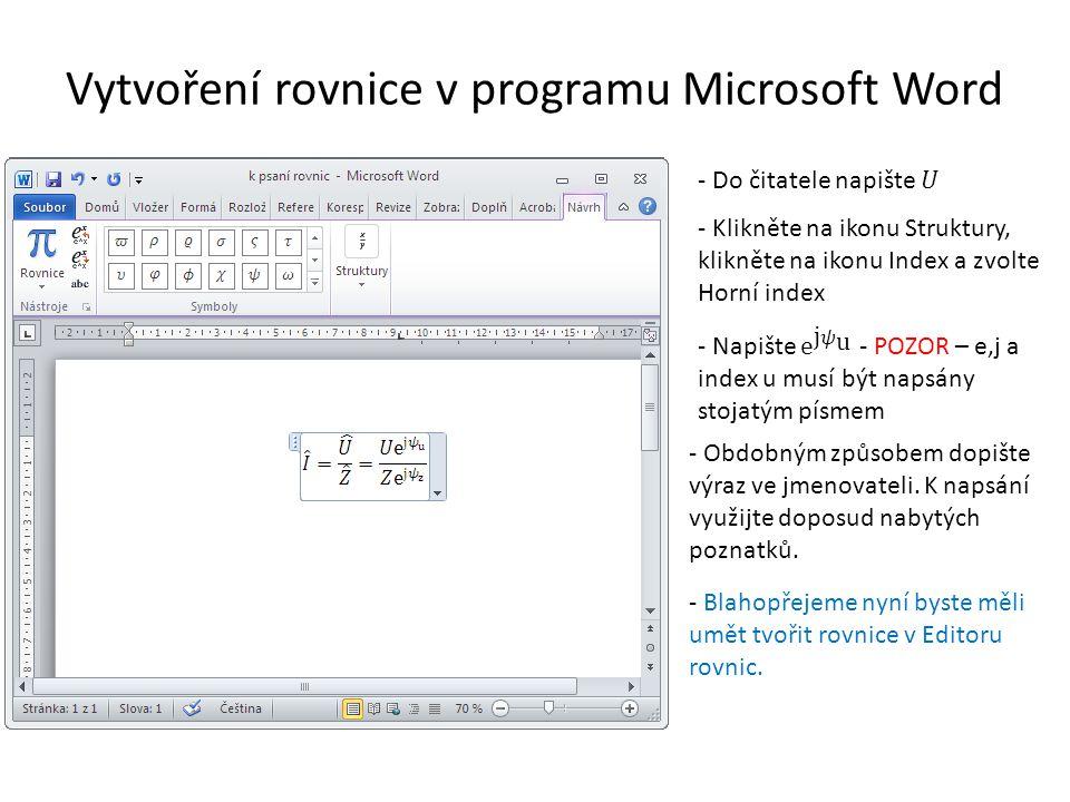 Vytvoření rovnice v programu Microsoft Word - Klikněte na ikonu Struktury, klikněte na ikonu Index a zvolte Horní index - Obdobným způsobem dopište vý