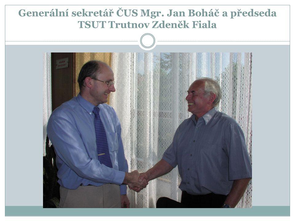 Generální sekretář ČUS Mgr. Jan Boháč a předseda TSUT Trutnov Zdeněk Fiala