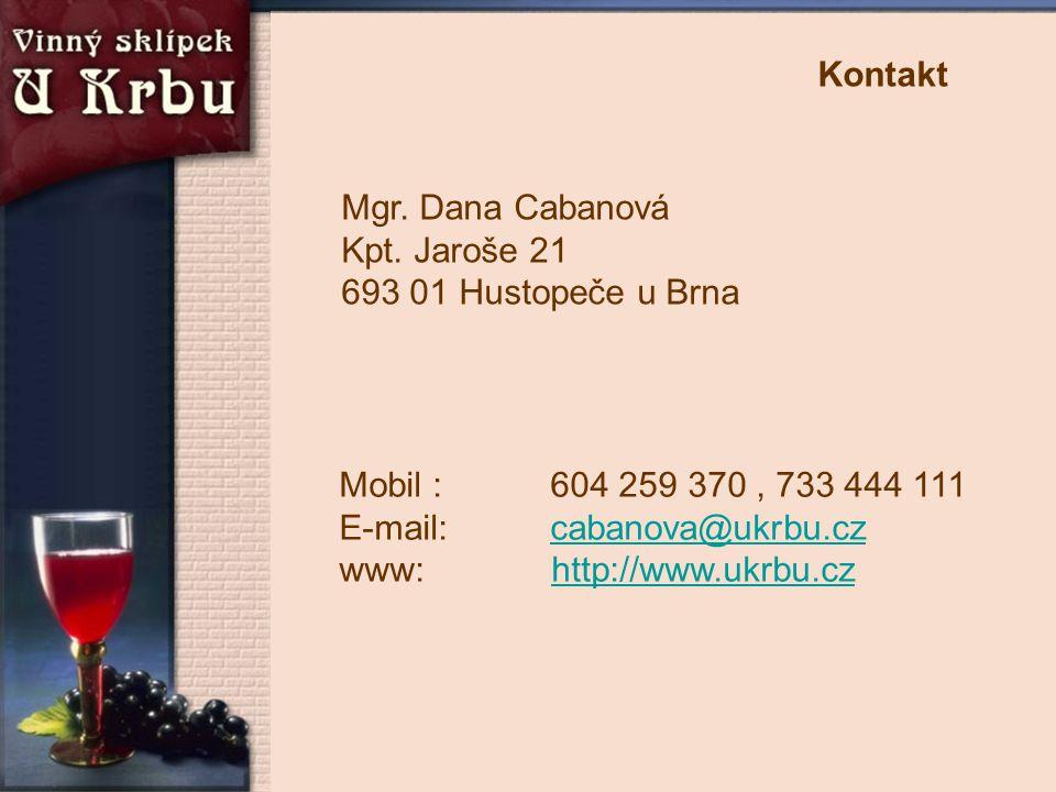 Mobil : 604 259 370, 733 444 111 E-mail: cabanova@ukrbu.cz www: http://www.ukrbu.czcabanova@ukrbu.czhttp://www.ukrbu.cz Kontakt Mgr. Dana Cabanová Kpt