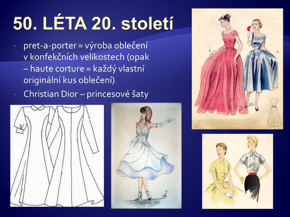 • pret-a-porter = výroba oblečení v konfekčních velikostech (opak – haute corture = každý vlastní originální kus oblečení) • Christian Dior – princeso