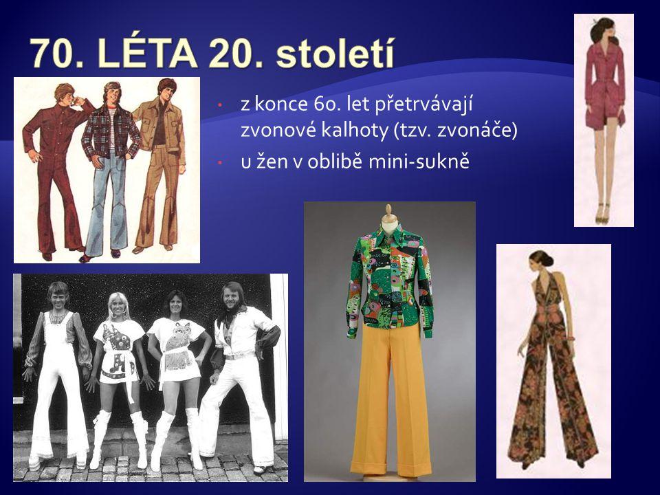• z konce 60. let přetrvávají zvonové kalhoty (tzv. zvonáče) • u žen v oblibě mini-sukně