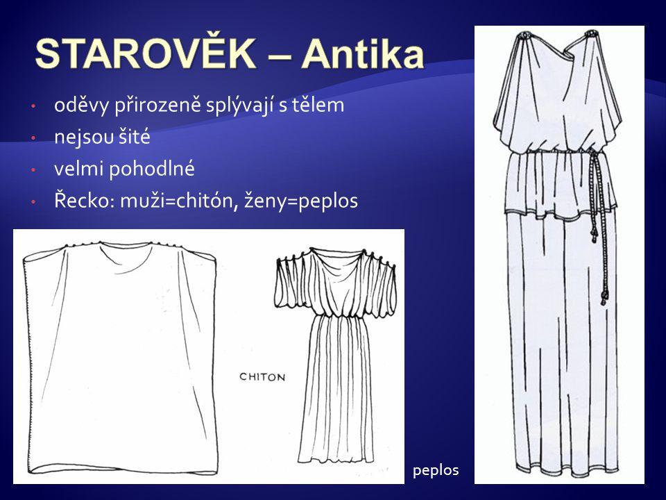 • oděvy přirozeně splývají s tělem • nejsou šité • velmi pohodlné • Řecko: muži=chitón, ženy=peplos peplos