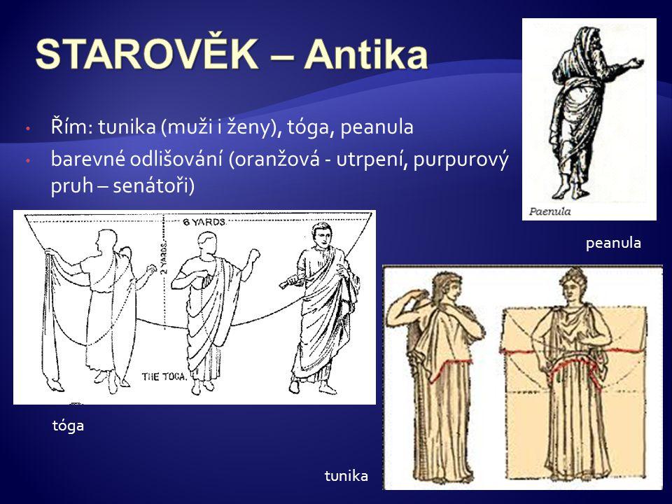 peanula tóga • Řím: tunika (muži i ženy), tóga, peanula • barevné odlišování (oranžová - utrpení, purpurový pruh – senátoři) tunika