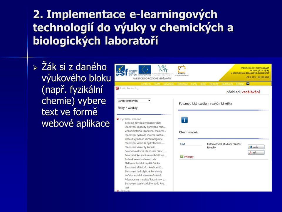  Žák si z daného výukového bloku (např. fyzikální chemie) vybere text ve formě webové aplikace 2. Implementace e-learningových technologií do výuky v