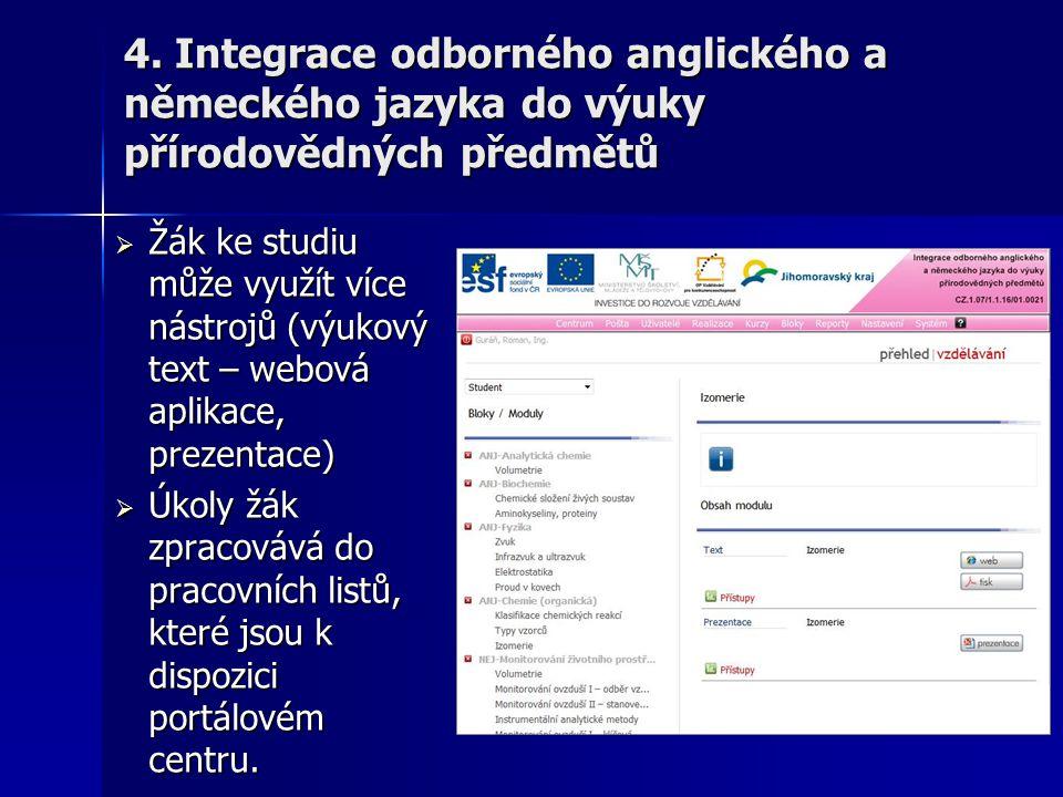  Žák ke studiu může využít více nástrojů (výukový text – webová aplikace, prezentace)  Úkoly žák zpracovává do pracovních listů, které jsou k dispoz