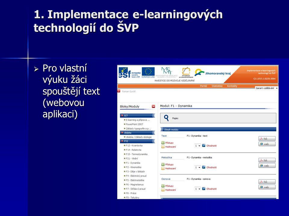  Pro vlastní výuku žáci spouštějí text (webovou aplikaci) 1. Implementace e-learningových technologií do ŠVP