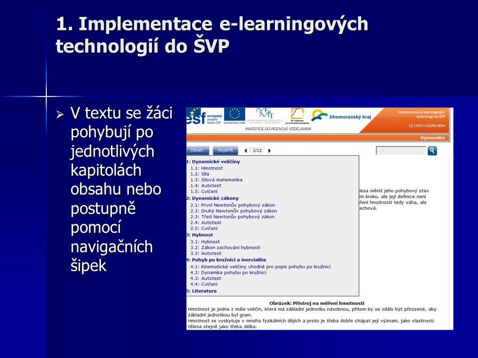  V textu se žáci pohybují po jednotlivých kapitolách obsahu nebo postupně pomocí navigačních šipek 1. Implementace e-learningových technologií do ŠVP