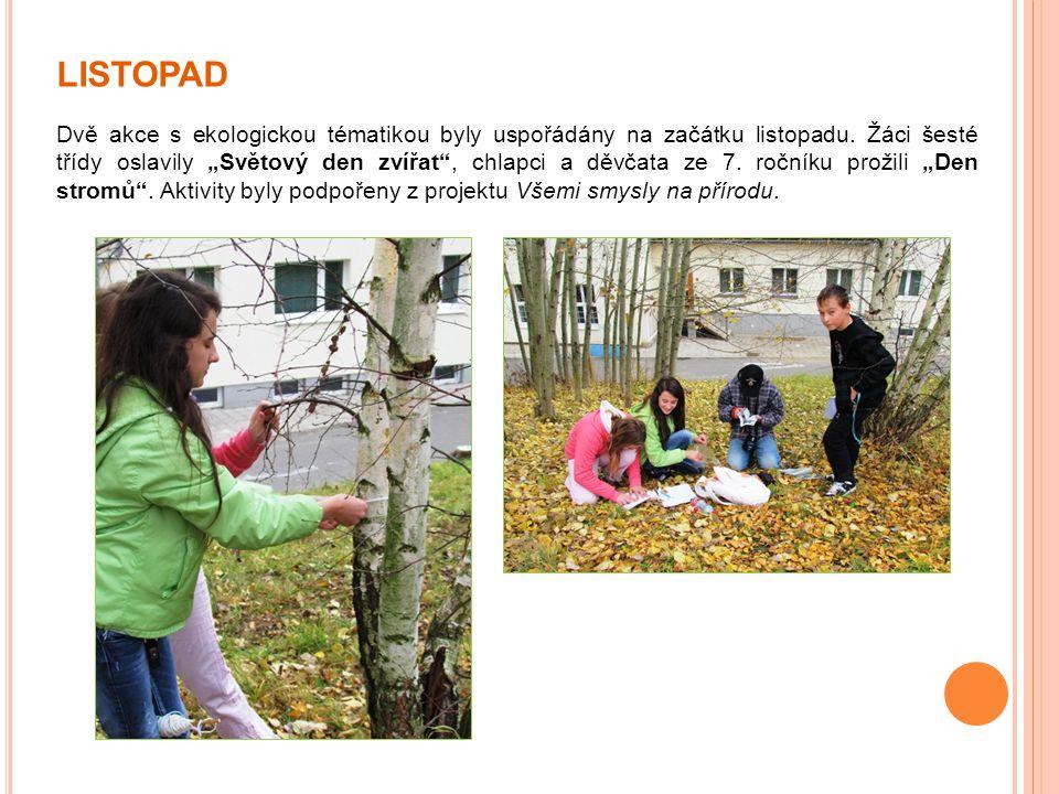 """LISTOPAD Dvě akce s ekologickou tématikou byly uspořádány na začátku listopadu. Žáci šesté třídy oslavily """"Světový den zvířat"""", chlapci a děvčata ze 7"""